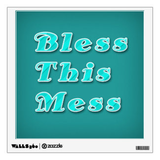 Bless This Mess Wall Decal