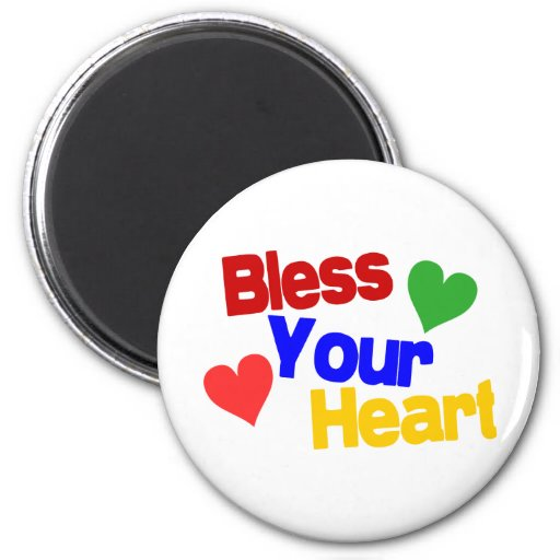 Bless Your Heart 2 Inch Round Magnet