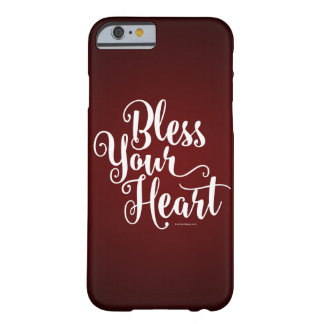 Bless Your Heart Barely There iPhone 6 Case