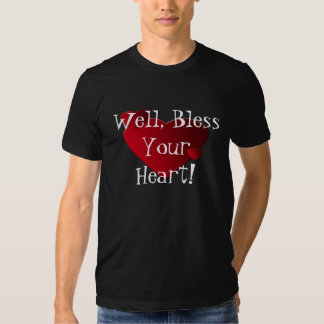 Bless Your Heart! Tshirts