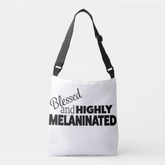 Blessed and HIGHLY MELANINATED Crossbody Crossbody Bag