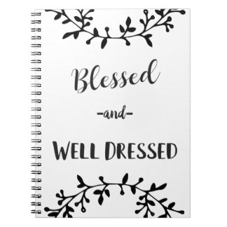 Blessed and Well Dressed Notebook