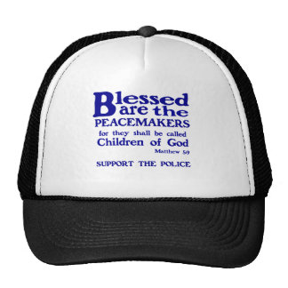 BLESSED ARE PEACEMAKERS - SUPPORT POLICE TRUCKER HAT