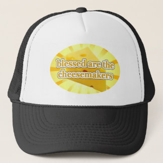 BLESSED ARE THE CHEESEMAKERS CHEESE LOVERS TRUCKER HAT