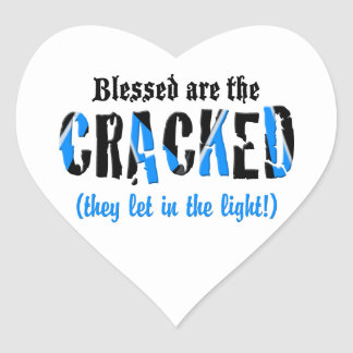 Blessed are the CRACKED! Heart Sticker