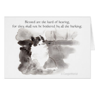 """Blessed Are the Hard of Hearing"" Corgi Beatitude Card"
