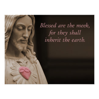 Blessed Are The Meek Beatitudes Poster
