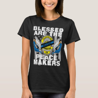 Blessed are the Peace Makers Officer Storti T-Shirt