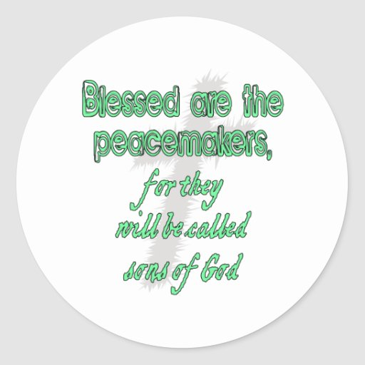 Blessed Are The Peacemakers Classic Round Sticker