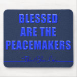 Blessed Are The Peacemakers Mouse Pads