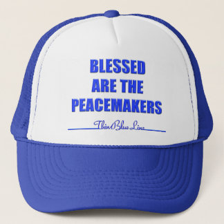Blessed Are The Peacemakers Trucker Hat