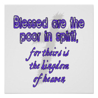 Blessed Are The Poor In Spirit Posters