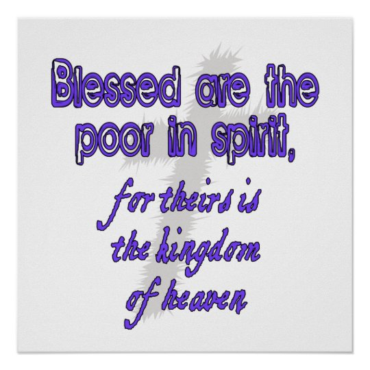 Blessed Are The Poor In Spirit Poster