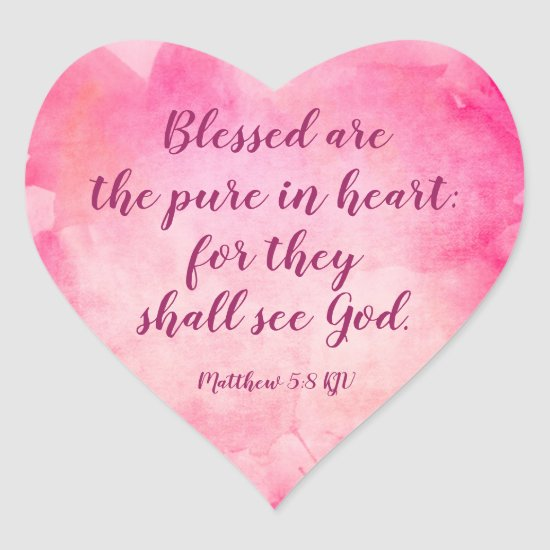 Blessed are the pure in heart - Matthew 5:8 Heart Sticker