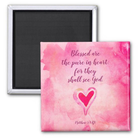 Blessed are the pure in heart - Matthew 5:8 Magnet