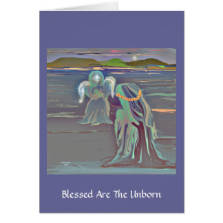 Blessed Are The Unborn Card