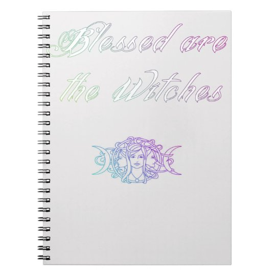 Blessed are the witches notebook