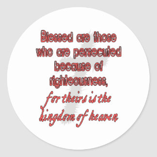 Blessed Are Those Who Are Persecuted Classic Round Sticker