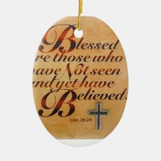 Blessed Are Those Who Have Not Seen Ceramic Ornament