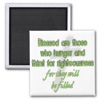 Blessed Are Those Who Hunger 2 Inch Square Magnet