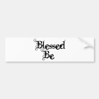 Blessed Be Car Bumper Sticker