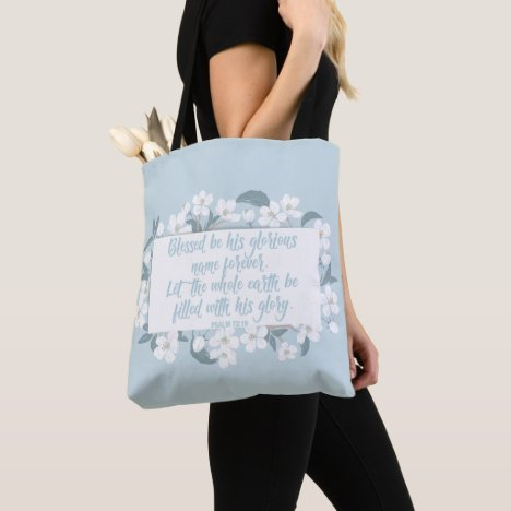 Blessed Be His Name Psalm 72:19 Christian Verse Tote Bag