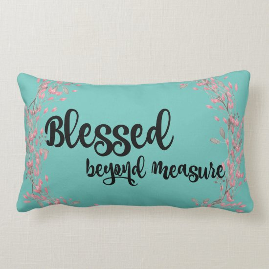 Blessed Beyond Measure Quote Lumbar Pillow