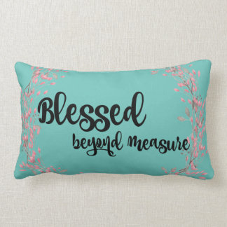 Blessed Beyond Measure Quote Throw Pillow