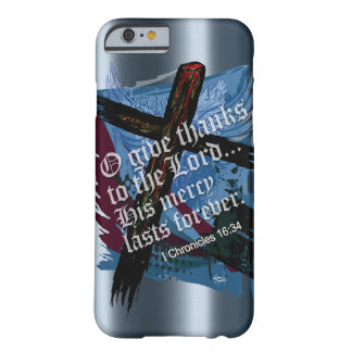 Blessed Bible Scripture 1st Chronicles 16:34 Barely There iPhone 6 Case