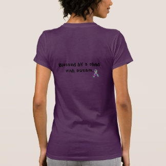 """""""Blessed by a child with autism"""" T-Shirt"""