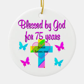 BLESSED BY GOD FOR 75 YEARS PERSONALIZED DESIGN CERAMIC ORNAMENT