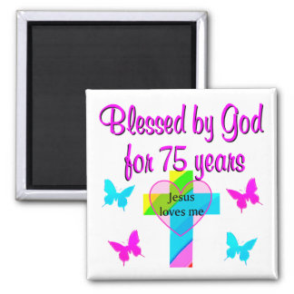 BLESSED BY GOD FOR 75 YEARS PERSONALIZED DESIGN MAGNET
