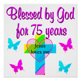 BLESSED BY GOD FOR 75 YEARS PERSONALIZED DESIGN POSTER