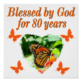 BLESSED BY GOD FOR 80 YEARS BUTTERFLY PHOTO POSTER