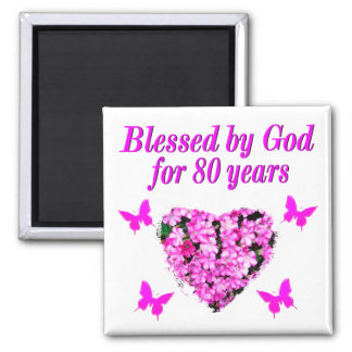 BLESSED BY GOD FOR 80 YEARS FLORAL DESIGN MAGNET