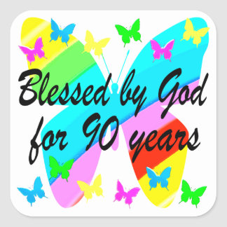 BLESSED BY GOD FOR 90 YEARS SQUARE STICKER