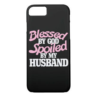 Blessed by GOD spoiled by my husband iPhone 7 Case