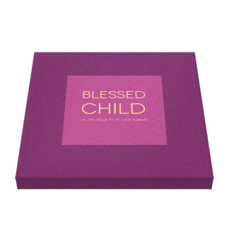 Blessed Child, Parents quote Canvas Print
