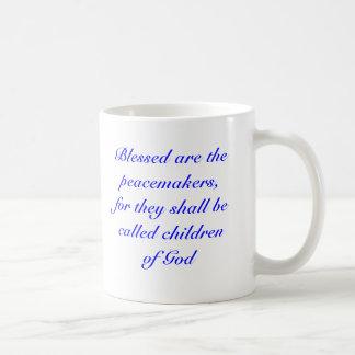 Blessed es los pacificadores porque serán… taza