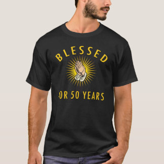 Blessed For 50 Years T-Shirt