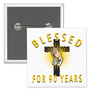Blessed For 90 Years Pin