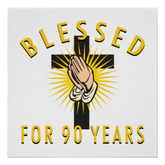 Blessed For 90 Years Poster