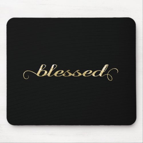 Blessed Gold Foil_Look Inspirational Grateful Mouse Pad