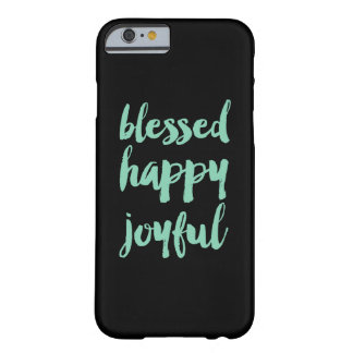 Blessed happy joyful barely there iPhone 6 case