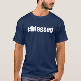 #blessed Hash Tag Blessed Hashtag T-Shirt