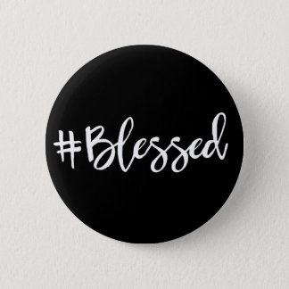 Blessed Hashtag Pinback Button