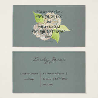 BLESSED & IMPORTANT ENOUGH TO ASK RECEIVE  FLORAL BUSINESS CARD