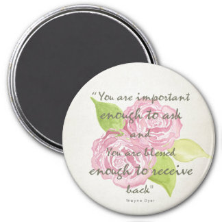 BLESSED & IMPORTANT ENOUGH TO ASK RECEIVE  FLORAL MAGNET