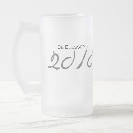 Blessed in 2010 frosted glass beer mug