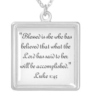 """""""Blessed is she who has believed that what the ... Silver Plated Necklace"""